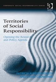 Territories of Social Responsibility - Opening the Research and Policy Agenda ebook by Dr Patricia Almeida Ashley,Professor David Crowther,Professor Güler Aras,Professor David Crowther