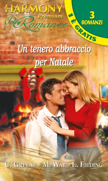 Un tenero abbraccio per natale ebook by Carolyn Greene,Margaret Way,Liz Fielding