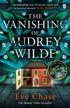 The Vanishing of Audrey Wilde - The spellbinding mystery from the Richard & Judy bestselling author of The Glass House ebook by
