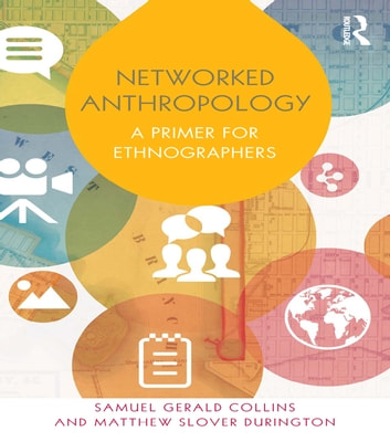 Networked anthropology ebook by samuel gerald collins networked anthropology a primer for ethnographers ebook by samuel gerald collinsmatthew slover durington fandeluxe Gallery
