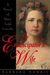 The Emancipator's Wife ebook by Barbara Hambly