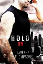 Hold On ebook by LaVerne Thompson
