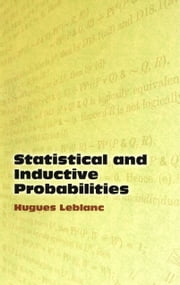 Statistical and Inductive Probabilities ebook by Hugues Leblanc