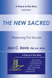 The New Sacred - Measuring For Success ebook by Don C. Davis, ThB, BA, MDiv