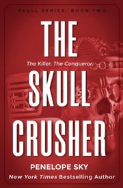 The Skull Crusher - Skull, #2 ebook by Penelope Sky