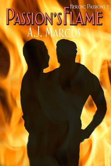 Passion's Flame ebook by A.J. Marcus