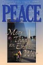 Peace - More Than an End to War ebook by Terrill Hayes, Richard Hill