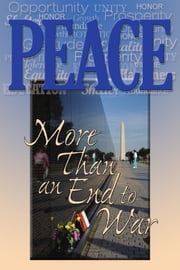 Peace - More Than an End to War ebook by Terrill Hayes,Richard Hill