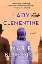 Lady Clementine - A Novel ebook by Marie Benedict