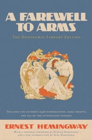 A Farewell to Arms - The Hemingway Library Edition ebook by Ernest Hemingway,Patrick Hemingway,Sean Hemingway