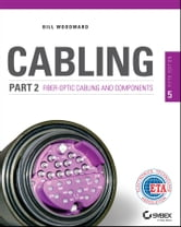 Cabling Part 2 - Fiber-Optic Cabling and Components ebook by Bill Woodward