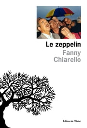 Le Zeppelin ebook by Fanny Chiarello