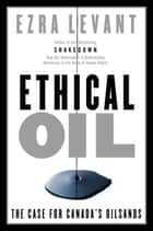 Ethical Oil ebook by Ezra Levant