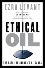 Ethical Oil - The Case for Canada's Oil Sands ebook by Ezra Levant