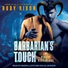 Barbarian's Touch audiobook by Ruby Dixon