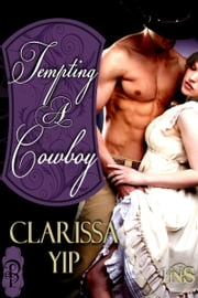 Tempting a Cowboy ebook by Clarissa Yip
