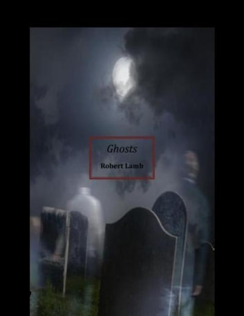 Ghosts ebook by Robert Lamb