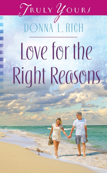 Love for the Right Reasons ebook by Donna L Rich