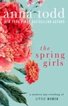 The Spring Girls ebook by Anna Todd