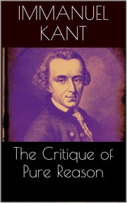 The Critique of Pure Reason ebook by Immanuel Kant,Immanuel Kant