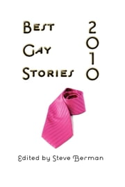 Best Gay Stories 2010 ebook by Steve Berman