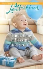 Their Baby Blessing ebook by Heidi McCahan