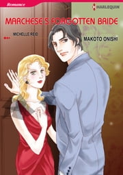 Marchese's Forgotten Bride (Harlequin Comics) - Harlequin Comics ebook by Michelle Reid,Makoto Onishi