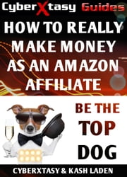 How To Really Make Money As An Amazon Affiliate ebook by Kash Laden,Emily Vine