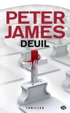 Deuil ebook by Peter James,Benoît Domis