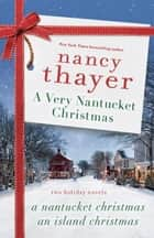 A Very Nantucket Christmas - Two Holiday Novels ebook by Nancy Thayer