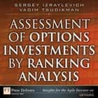 Assessment of Options Investments by Ranking Analysis ebook by Sergey Izraylevich Ph.D.,Vadim Tsudikman