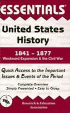 United States History: 1841 to 1877 Essentials ebook by Steven E. Woodworth