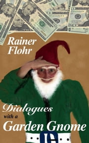 Dialogues with a Garden Gnome ebook by R Flohr