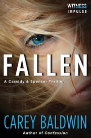 Fallen - A Cassidy & Spenser Thriller ebook by Carey Baldwin