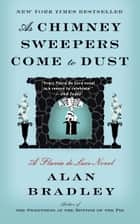 Ebook As Chimney Sweepers Come to Dust di Alan Bradley