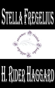 Stella Fregelius: A Tale of Three Destinies ebook by H. Rider Haggard