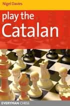 Play the Catalan ebook by Nigel Davies