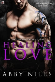 Healing Love ebook by Abby Niles