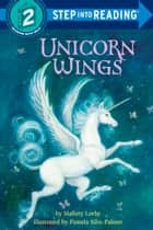 Unicorn Wings ebook by Mallory Loehr, Pamela Silin-Palmer