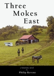 Three Mokes East ebook by Philip Revene