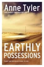 Earthly Possessions ebook by Anne Tyler