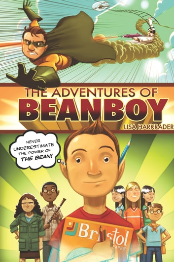 The Adventures of Beanboy ebook by Lisa Harkrader