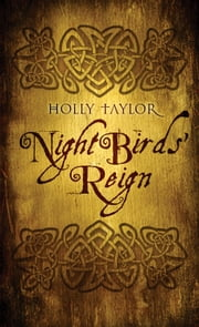 Night Bird's Reign ebook by Holly Taylor