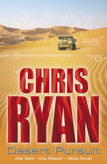 Alpha Force: Desert Pursuit - Book 4 ebook by Chris Ryan