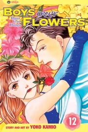 Boys Over Flowers, Vol. 12 ebook by Yoko Kamio