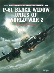 P-61 Black Widow Units of World War 2 ebook by Mr Warren Thompson,Mark Styling