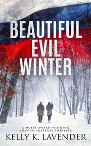 Beautiful Evil Winter - Fifty Shades of Mystery, Moxie and Suspense ebook by Kelly K. Lavender