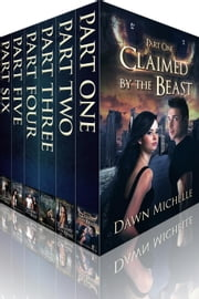 Claimed by the Beast - Bundle - Claimed by the Beast, #7 ebook by Dawn Michelle