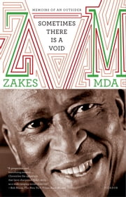 Sometimes There Is a Void - Memoirs of an Outsider ebook by Zakes Mda
