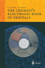 The Chemist's Electronic Book of Orbitals ebook by Timothy Clark,Rainer Koch